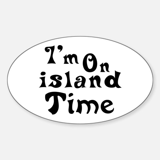 I'm on island time Oval Decal