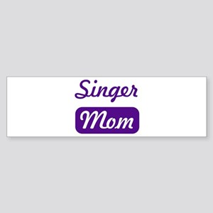 Singer mom Bumper Sticker