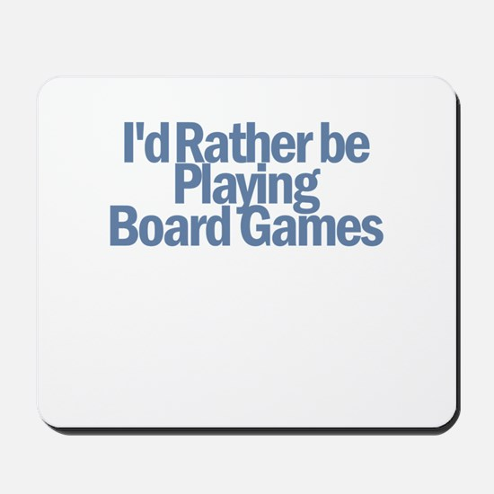 I'd Rather be Mousepad
