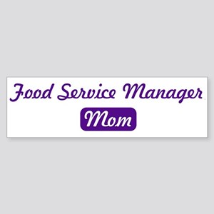 Food Service Manager mom Bumper Sticker