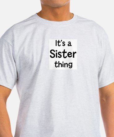 Its a Sister thing T-Shirt