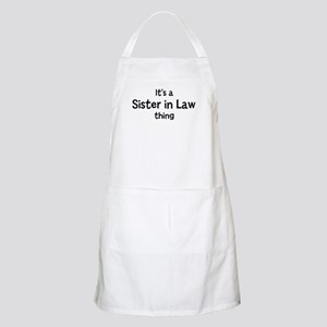 Its a Sister in Law thing BBQ Apron
