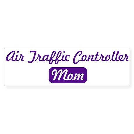 Air Traffic Controller mom Bumper Sticker
