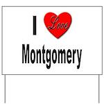 I Love Montgomery Yard Sign