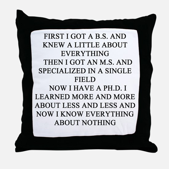 phd doctorate professor Throw Pillow