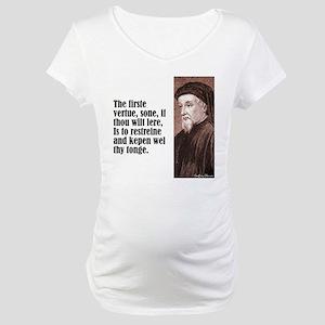 "Chaucer ""Firste Vertue"" Maternity T-Shirt"