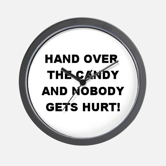 Hand Over The Candy... Wall Clock