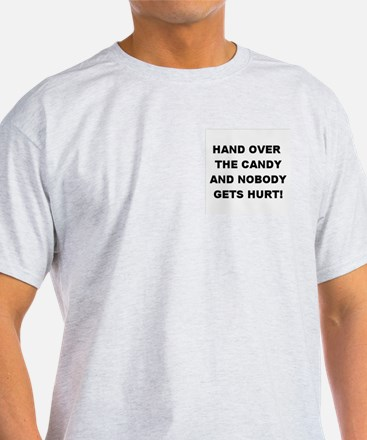 Hand Over The Candy... Ash Grey T-Shirt