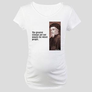 "Chaucer ""Scholars"" Maternity T-Shirt"