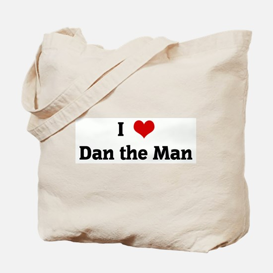 I Love Dan the Man Tote Bag