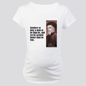 """Chaucer """"Busy Man"""" Maternity T-Shirt"""