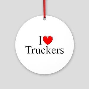"""I Love (Heart) Truckers"" Ornament (Round)"
