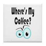 """WHERE'S MY COFFEE?"" TILE COASTER"