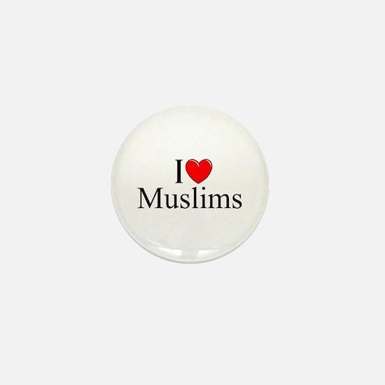 """""""I Love (Heart) Muslims"""" Mini Button"""