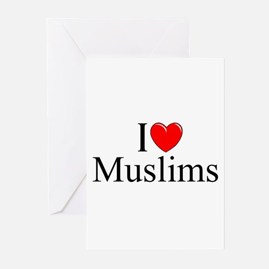 """""""I Love (Heart) Muslims"""" Greeting Cards (Pk of 10)"""