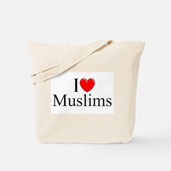"""I Love (Heart) Muslims"" Tote Bag"