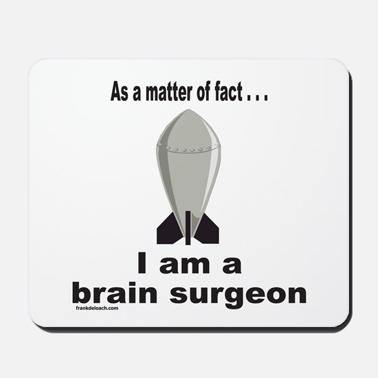 BRAIN SURGEON/ROCKET SCIENCE Mousepad