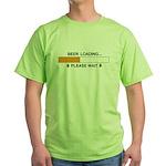 BEER LOADING... Green T-Shirt