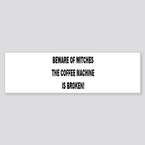 Beware Of Witches Bumper Sticker