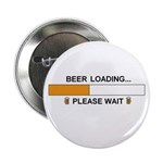 """BEER LOADING... 2.25"""" Button"""