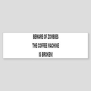 Beware Of Zombies Bumper Sticker