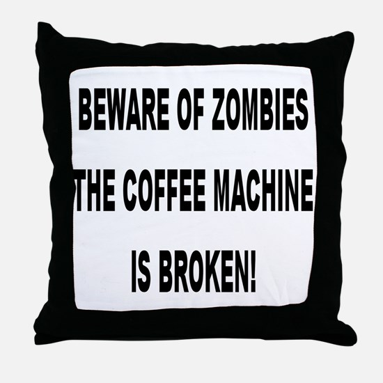 Beware Of Zombies Throw Pillow