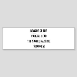 Beware Of The Walking Dead Bumper Sticker