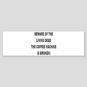 Beware Of The Living Dead Bumper Sticker