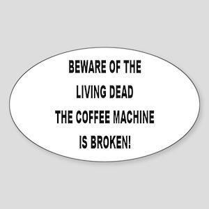 Beware Of The Living Dead Oval Sticker
