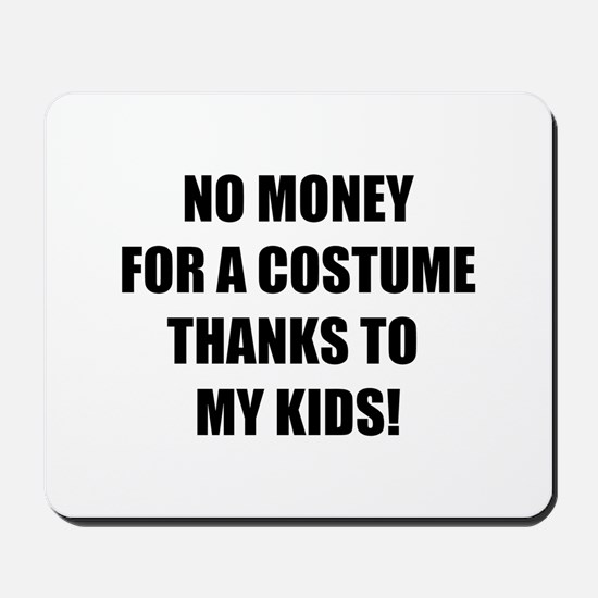 No Money For A Costume... Mousepad