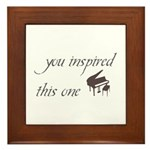 You inspired this one Framed Tile
