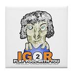 Igor 2 Play Tile Coaster