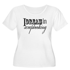 I dream in scrapbooking T-Shirt