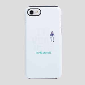 I'm Very Active On The I iPhone 8/7 Tough Case