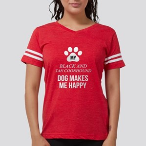 My Black And Tan Coonhound Makes Me Happy T-Shirt