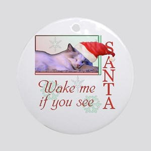 Wake Me If You See Santa Ornament (Round)