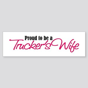 Proud to be a Truckers Wife Sticker (Bumper)