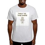 Talk to the Hand Light T-Shirt