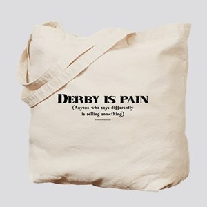 Derby Is Pain... Tote Bag