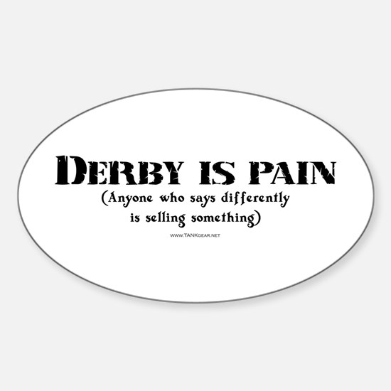 Derby Is Pain... Oval Decal