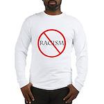 No Racism Long Sleeve T-Shirt