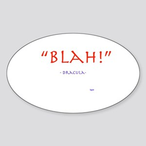"""Blah!"" Dracula quote Oval Sticker"