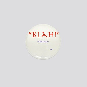 """Blah!"" Dracula quote Mini Button"