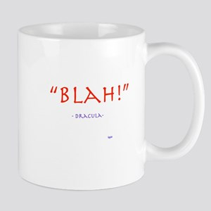 """""""Blah!"""" Dracula quote Mug"""