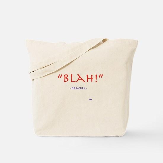 """""""Blah!"""" Dracula quote Tote Bag"""