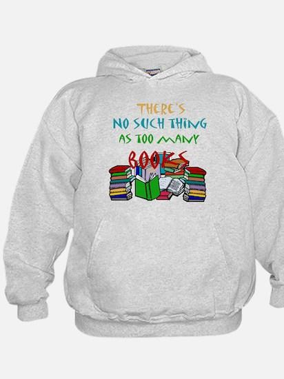 Too Many Books... Hoodie