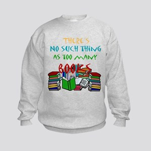 Too Many Books... Kids Sweatshirt