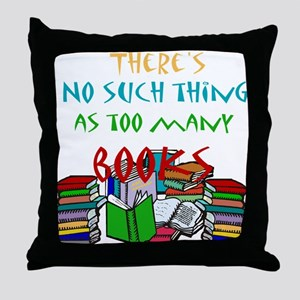 Too Many Books... Throw Pillow