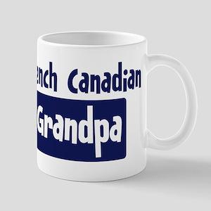 French Canadian grandpa Mug