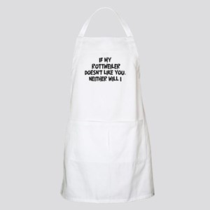 Rottweiler like you BBQ Apron